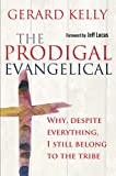 The Prodigal Evangelical: Why, Despite Everything, I Still Belong to the Tribe