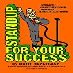 Standup for Your Success | Burt Teplitzky