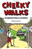 Cheeky Walks in Brighton & Sussex, Revised Edition (Cheeky Guides)