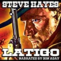 Latigo: The Santa Rosa Saga Audiobook by Steve Hayes Narrated by Don Aday