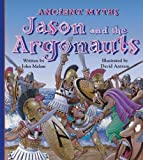 Jason and the Argonauts (Ancient Myths) by John Malam (2004-09-01)
