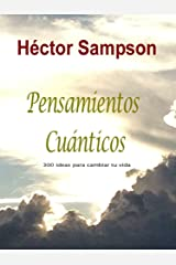Pensamientos Cuánticos: 300 ideas para cambiar tu vida (Spanish Edition) Kindle Edition