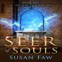 Seer of Souls: The Spirit Shield Saga, Book 1 Audiobook by Susan Faw Narrated by Elijah Leighty