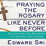 #9: Praying the Rosary Like Never Before