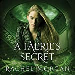 A Faerie's Secret: Creepy Hollow Series, Book 4 | Rachel Morgan