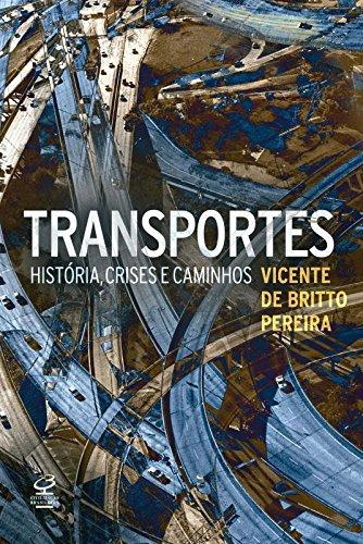 Transportes: História, crises e caminhos: História, crises e caminhos