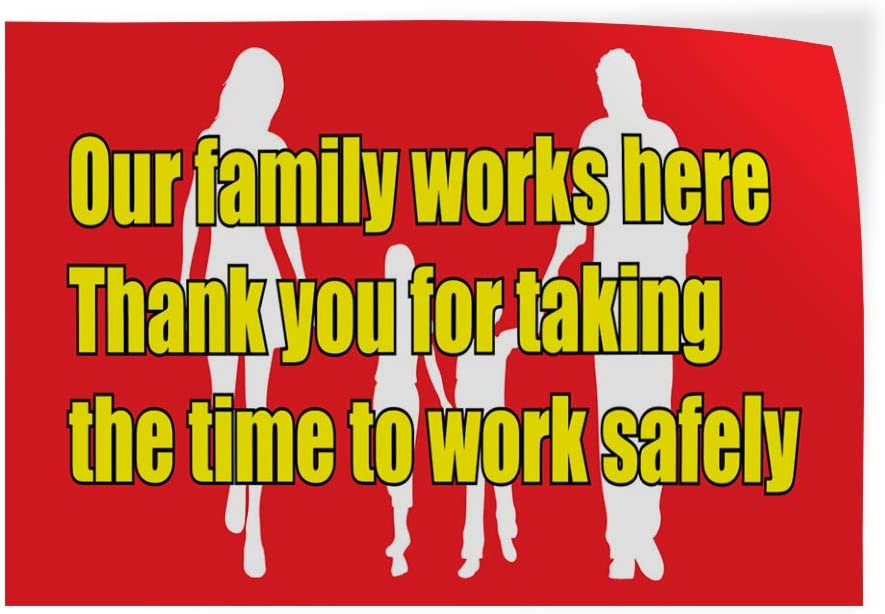 Decal Sticker Multiple Sizes Our Family Works Here Thank You for Taking Time to Work Safety Industrial /& Craft Outdoor Store Sign Red 34inx22in,