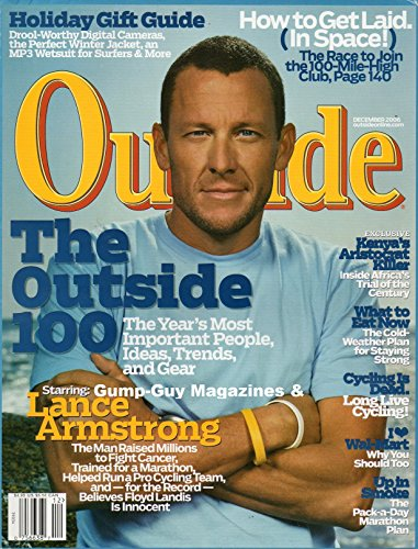 Outside December 2006 - The Outside 100: The Year's Most Important People, Ideas, Trends, and Gear Starring: Lance Armstrong - The Man Who Raised Millions to Fight Cancer/ (People Magazine Person Of The Year 2006)