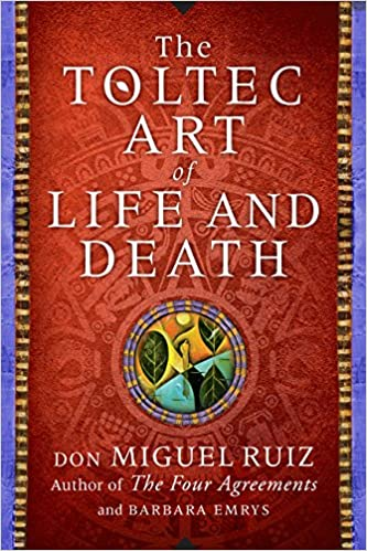 Amazon The Toltec Art Of Life And Death A Story Of Discovery