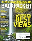 Backpacker Magazine May 2016 THE HOW-TO ISSUE National Park Blowout: America's Best Views LOVE THE RAIN