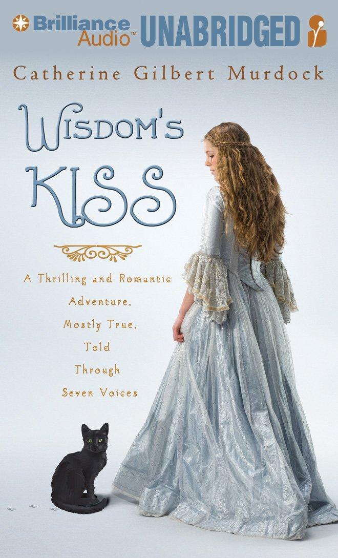 Download Wisdom's Kiss: A Thrilling and Romantic Adventure, Incorporating Magic, Villany, and a Cat pdf epub