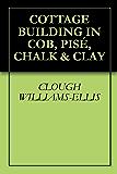 COTTAGE BUILDING IN COB, PISÉ, CHALK & CLAY