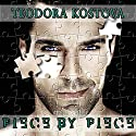 Piece by Piece Audiobook by Teodora Kostova Narrated by George A. Thorn