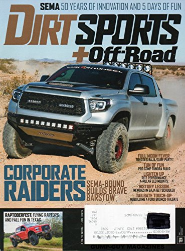 Dirt Sports+Off-Road Magazine 2017 SEMA: 50 YEARS OF INNOVATION AND 5 DAYS OF FUN Flying Raptors And Fall Fun In Texas TAILGATE TOUCH-UP: REBUILDING A FORD BRONCO TAILGATE