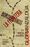 img - for BORDERLANDS / LA FRONTERA book / textbook / text book