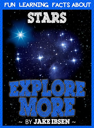 Explore More: Fun Learning Facts About Stars: Illustrated Fun Learning For Kids