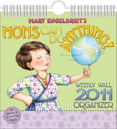 (Mary Engelbreit Moms Can Do Anything: 2011 Weekly Wall Calendar by Mary Engelbreit (2010-07-15))