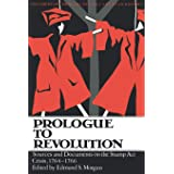 Prologue to Revolution (Sources and Documents on the Stamp ACT Crisis, 1764-1766)
