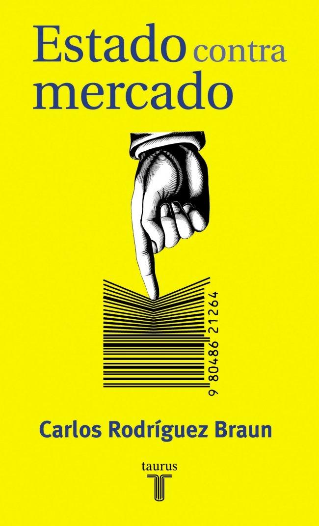 ESTADO CONTRA MERCADO (PENSAMIENTO): Amazon.es: RODRÍGUEZ BRAUN, CARLOS: Libros