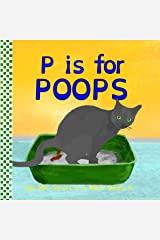 P is for POOPs: A rhyming ABC children's book about POOPING animals Kindle Edition