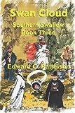 Swan Cloud - Southern Swallow Book III, Edward Patterson, 1466499591