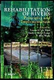 Rehabilitation of Rivers: Principles and Implementation