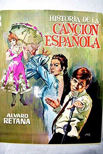HISTORIA DE LA CANCION ESPAÑOLA: Amazon.es: Alvaro Retana: Libros