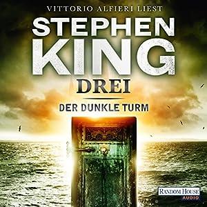Drei (Der dunkle Turm 2) Hörbuch