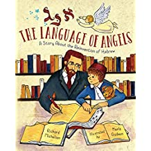 The Language of Angels: A Story About the Reinvention of Hebrew