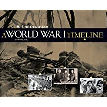 A World War I Timeline (War Timelines)