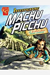 Investigating Machu Picchu (Graphic Non Fiction: Graphic Expeditions) Paperback