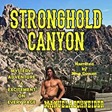 Stronghold Canyon: Mystery, Adventure, & Excitement on Every Page Audiobook by Manuela Schneider Narrated by Meg Cowan