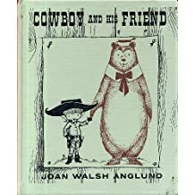 COWBOY AND HIS FRIEND by Joan Walsh Anglund (1976 Small format hardcover 7 x 6 inches, 30 pages., First Voyager Edition)