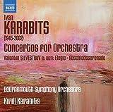 Music : Karabits: Concertos for Orchestra, Nos 1-3