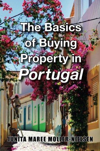 The Basics of Buying Property in Portugal (The Basics of Portugal) (Volume 1) pdf epub