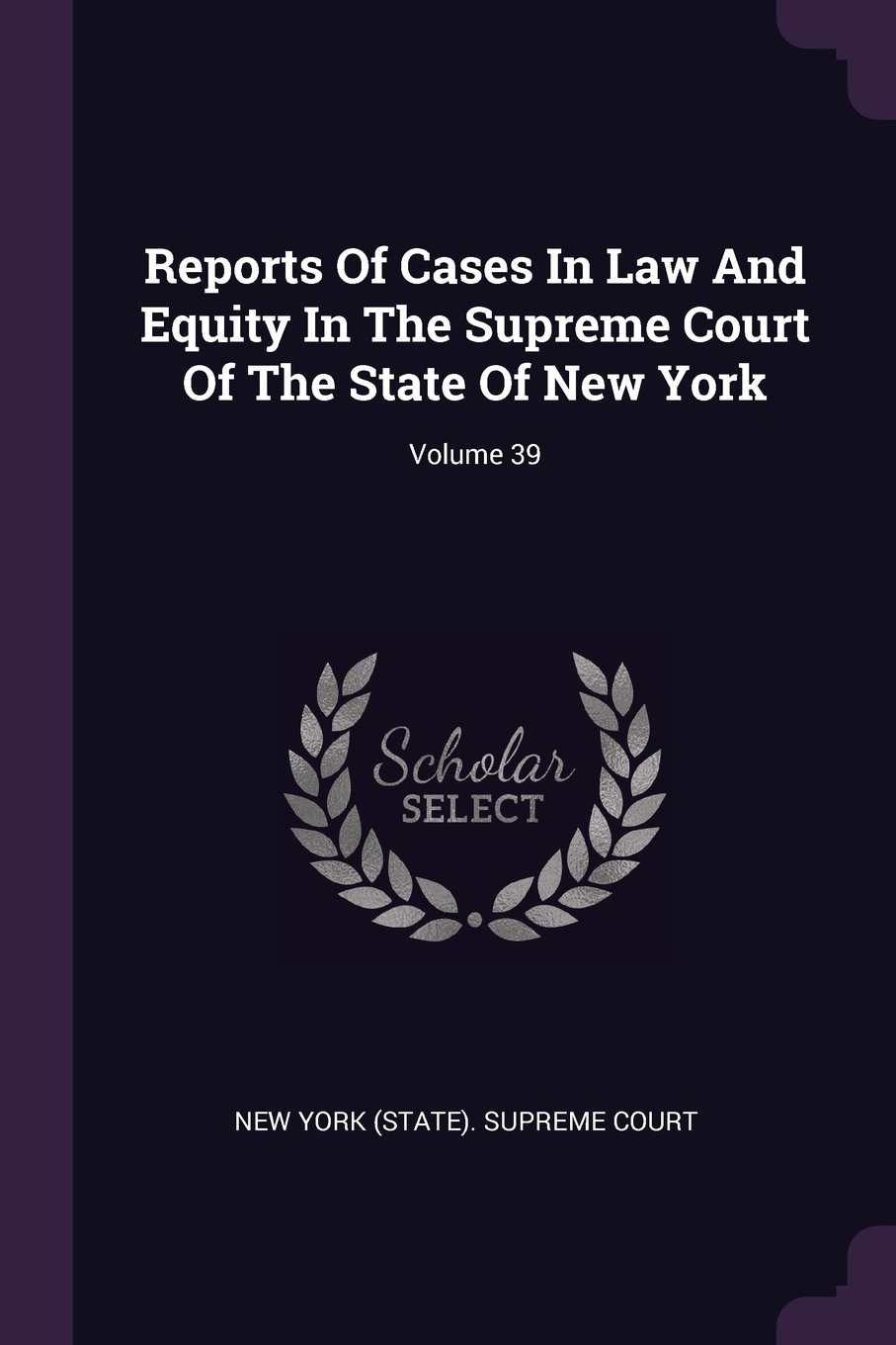 Download Reports Of Cases In Law And Equity In The Supreme Court Of The State Of New York; Volume 39 pdf epub