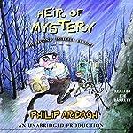Heir of Mystery: The Second Unlikely Exploit | Philip Ardagh