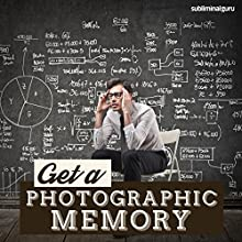 Get a Photographic Memory: Remember Everything in Crisp Detail, with Subliminal Messages Discours Auteur(s) :  Subliminal Guru Narrateur(s) :  Subliminal Guru