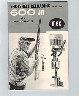 Owners Manual MEC 600 Jr. The Plastic Master : Shotshell
