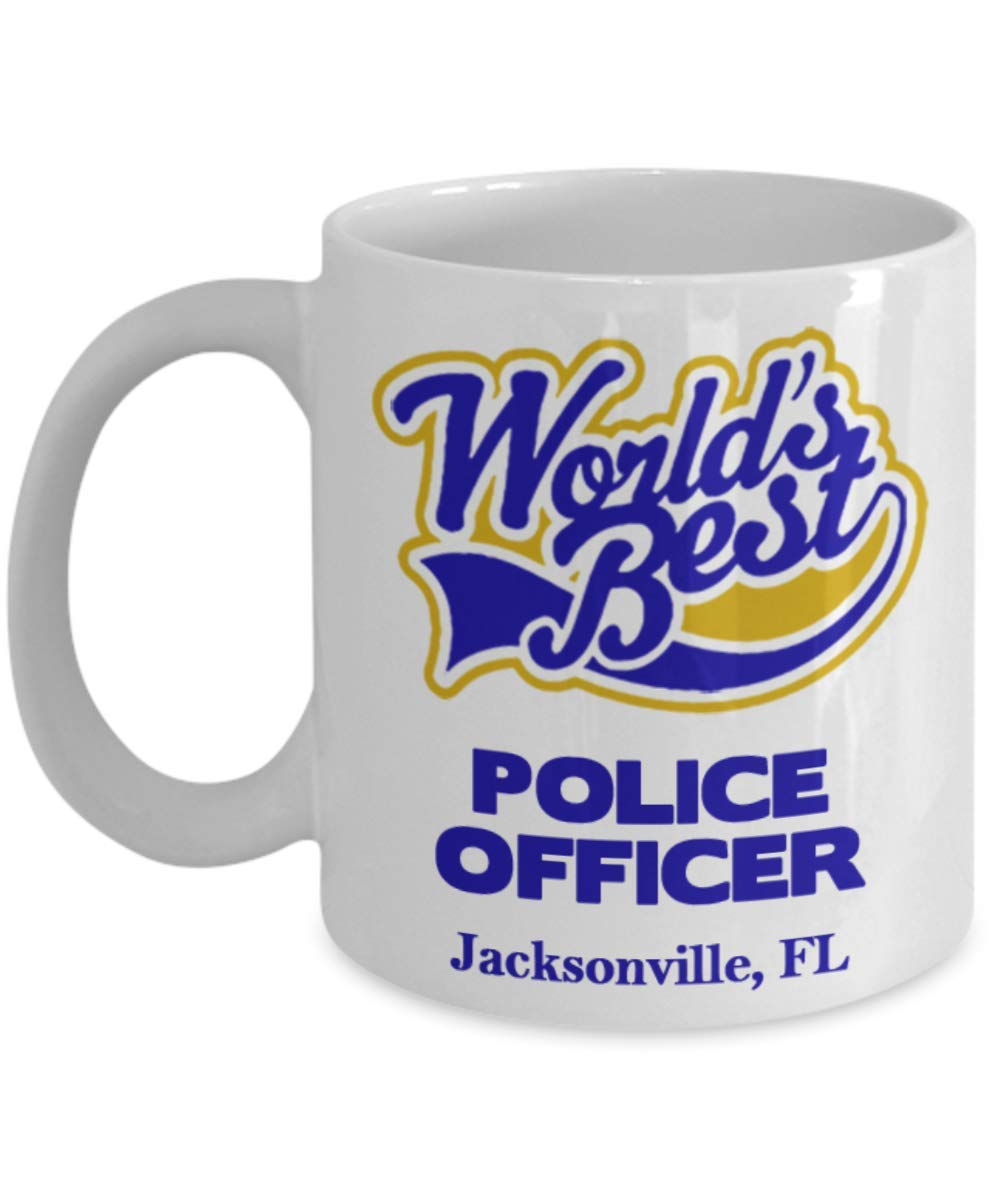 """Police Officer Coffee Mug:""""Best Police Officer In Jacksonville, FL"""" Best Coffee/Tea Cup, Graduation/Congratulation Gift For Retiring Law Enforcement PD And Sheriff Deputy/Cops Living In Florida"""