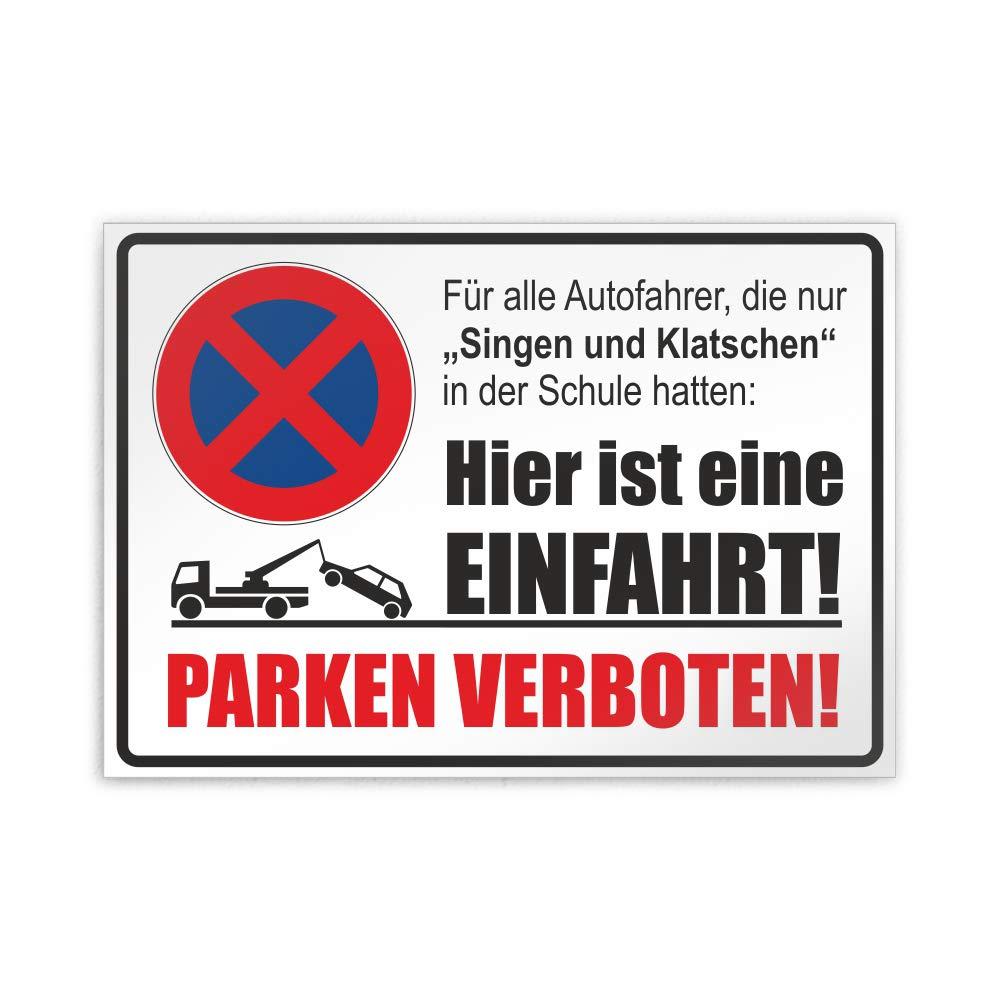Hier ist eine Einfahrt 30 x 21cm Parken verboten Singen und Klatschen Parkplatzschild Alu Verbund kein PVC!