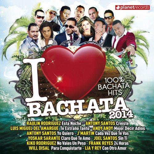 ... I Love Bachata 2014 (100% Bach.