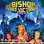 The Bishop of Port Victoria | D. Alan Lewis