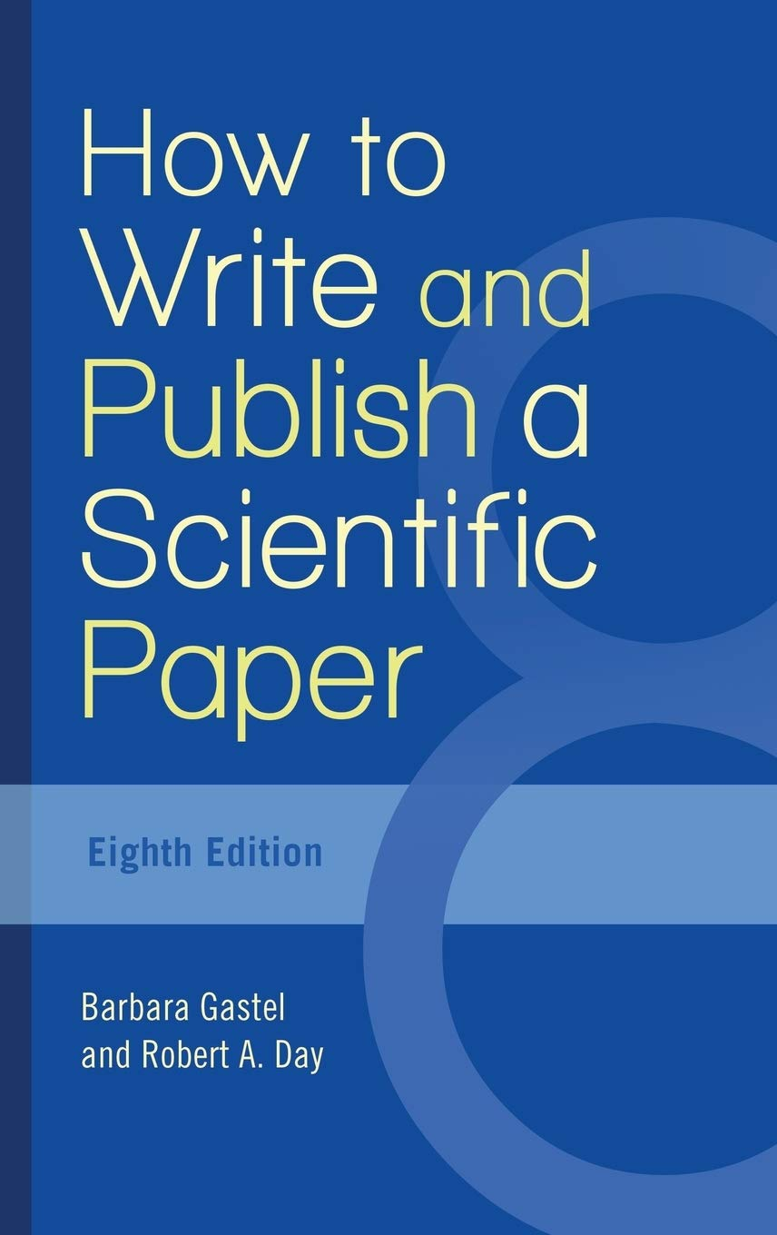 How to Write and Publish a Scientific Paper - Gastel, Barbara, Day