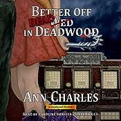 Better off Dead in Deadwood: Deadwood, Book 4 | Ann Charles