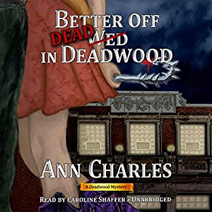 Better off Dead in Deadwood Audiobook
