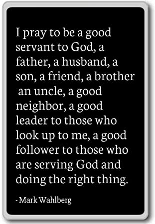 Amazoncom I Pray To Be A Good Servant To God A Father Mark