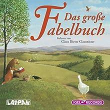 Das große Fabelbuch Hörbuch von Leo Tolstoi, Jean de La Fontaine,  Aesop Gesprochen von: Claus Dieter Clausnitzer