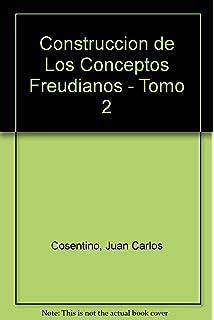 Construccion de Los Conceptos Freudianos - Tomo 2 (Spanish Edition)