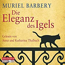 Die Eleganz des Igels Hörbuch von Muriel Barbery Gesprochen von: Anna Thalbach, Katharina Thalbach